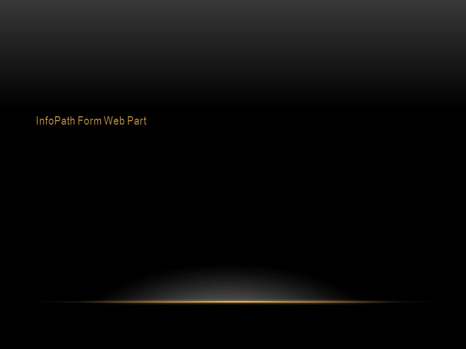 InfoPath Form Web Part