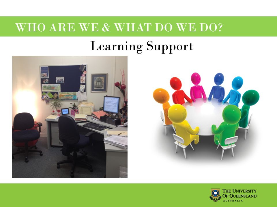 WHO ARE WE & WHAT DO WE DO Learning Support