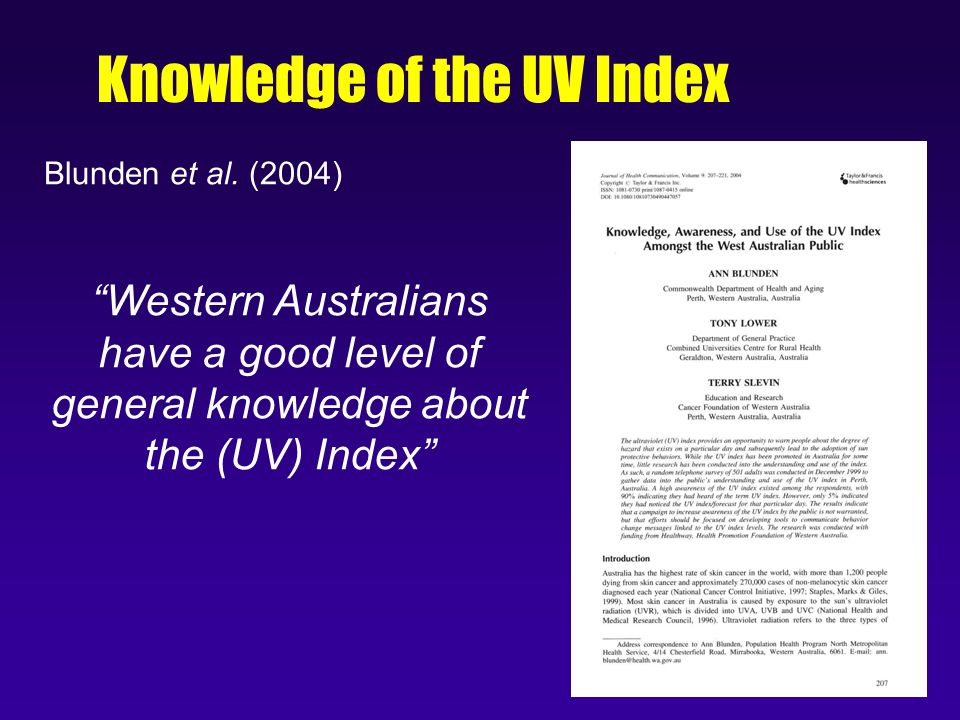 Knowledge of the UV Index Western Australians have a good level of general knowledge about the (UV) Index Blunden et al.