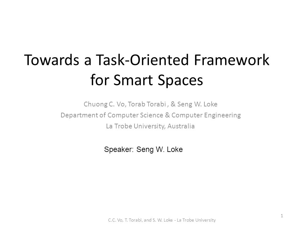 Towards a Task-Oriented Framework for Smart Spaces Chuong C.