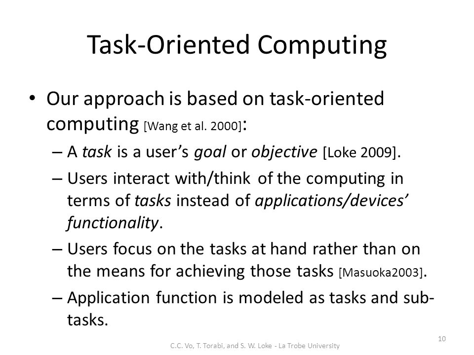 Task-Oriented Computing Our approach is based on task-oriented computing [Wang et al.