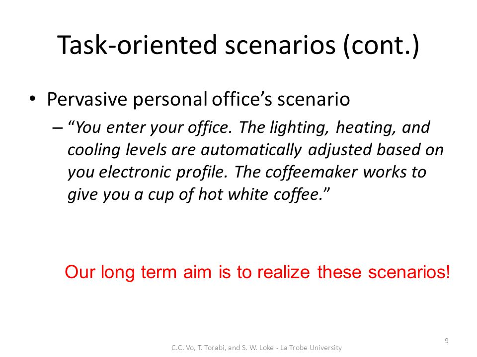 Task-oriented scenarios (cont.) Pervasive personal office's scenario – You enter your office.