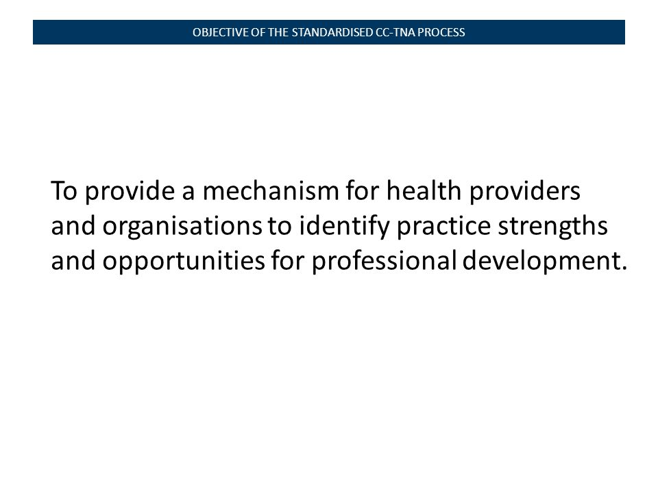 To provide a mechanism for health providers and organisations to identify practice strengths and opportunities for professional development.