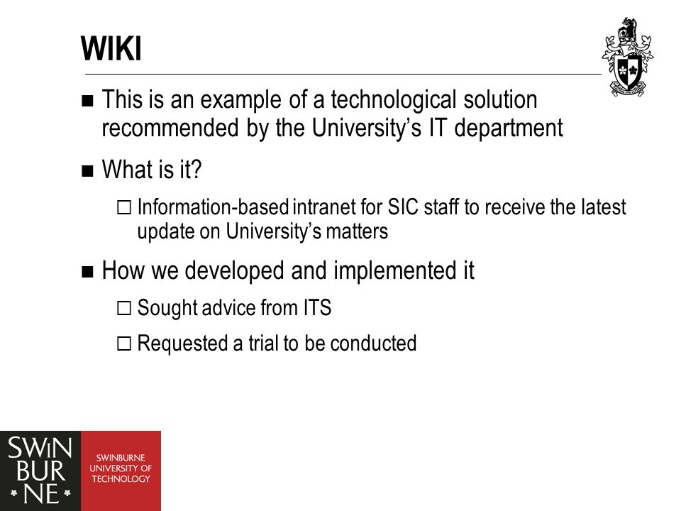 WIKI This is an example of a technological solution recommended by the University's IT department What is it.