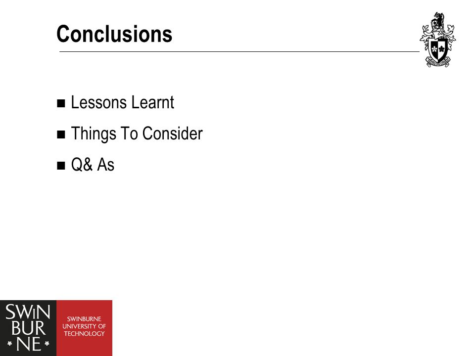Conclusions Lessons Learnt Things To Consider Q& As
