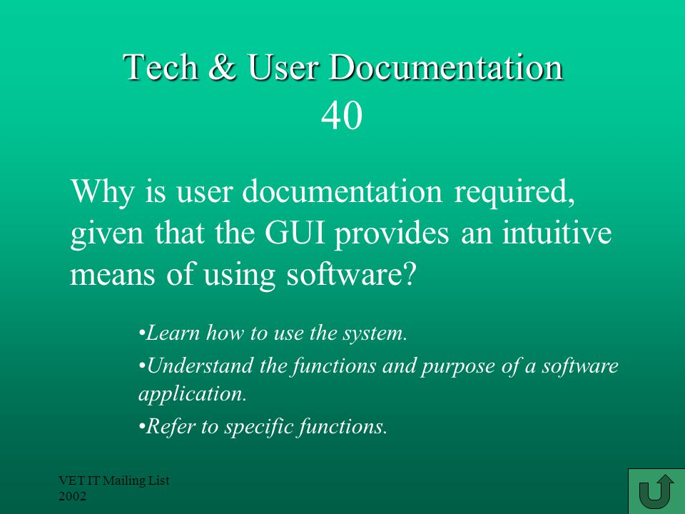 VET IT Mailing List 2002 Tech & User Documentation Tech & User Documentation 30 A methodology describes the approach and the steps used in a particular discipline.