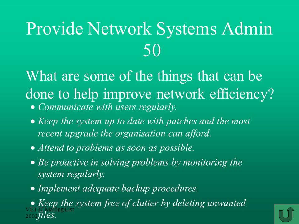 VET IT Mailing List 2002 Provide Network Systems Admin 40 User level authentication (user names and passwords).