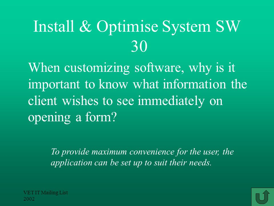 VET IT Mailing List 2002 Install & Optimise System SW 20 How reliable the veracity and accuracy of the data is.