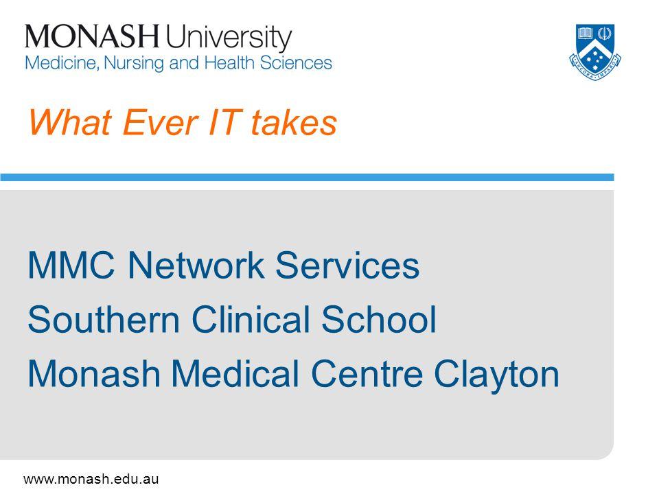 www.monash.edu.au 2 What do we do.