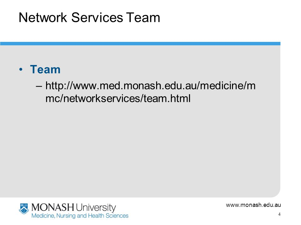 www.monash.edu.au 5 How to contact Network Services.
