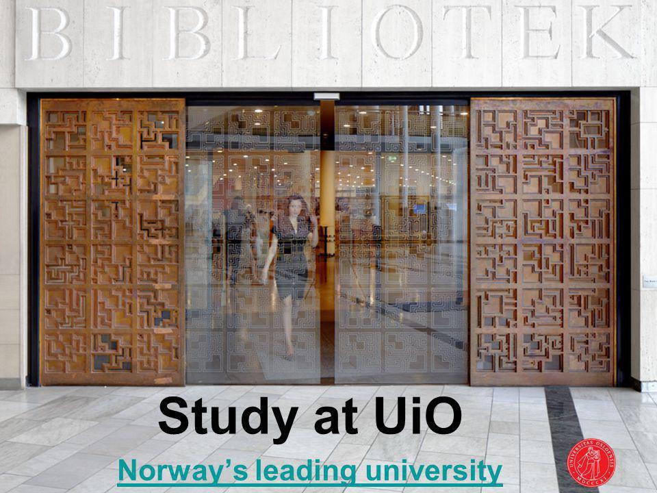 9 Study at UiO Norway's leading university