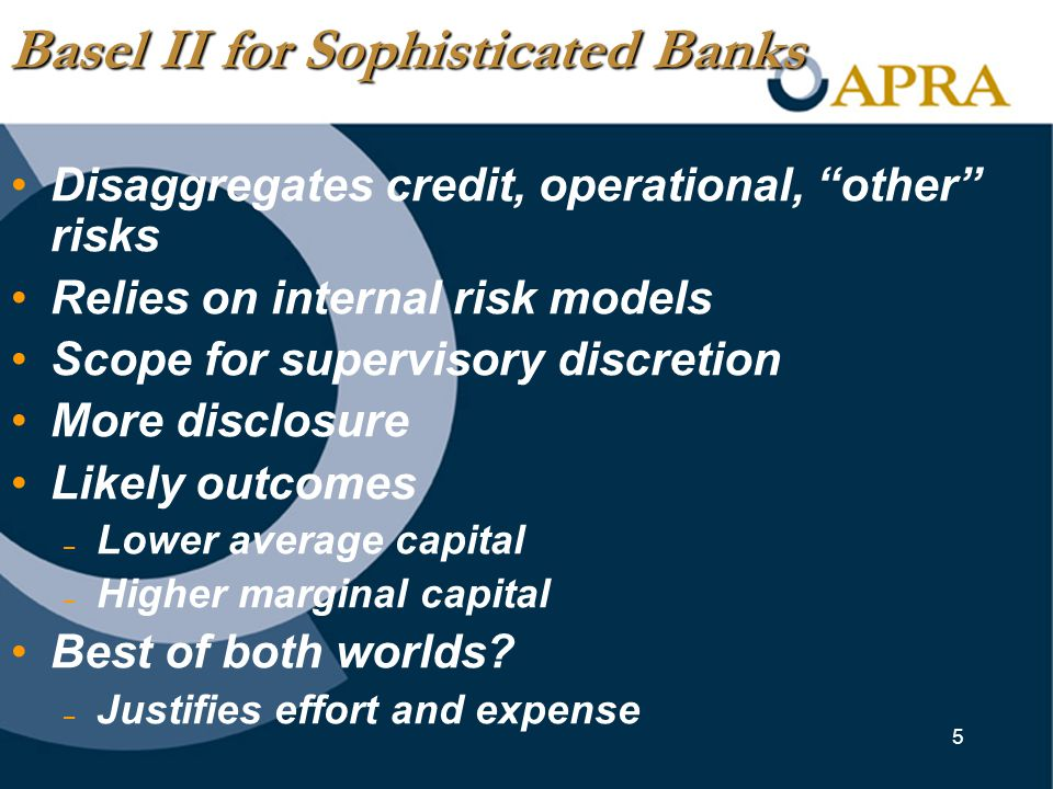 5 Disaggregates credit, operational, other risks Relies on internal risk models Scope for supervisory discretion More disclosure Likely outcomes – Lower average capital – Higher marginal capital Best of both worlds.