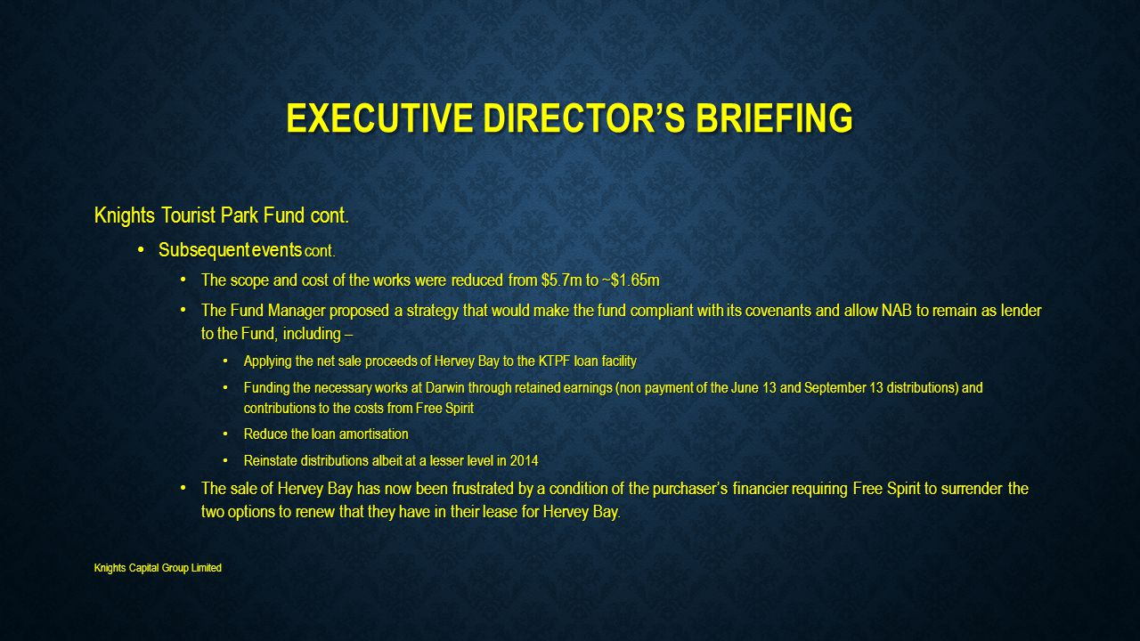 EXECUTIVE DIRECTOR'S BRIEFING Knights Tourist Park Fund cont. Subsequent events cont. Subsequent events cont. The scope and cost of the works were red