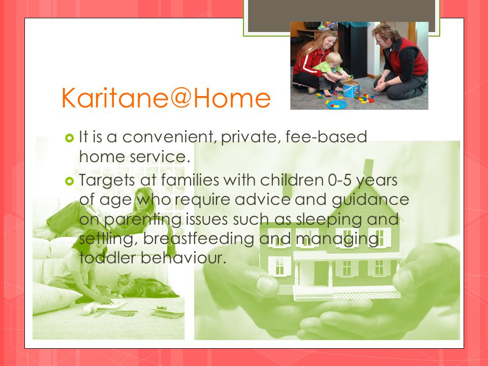 Karitane@Home  It is a convenient, private, fee-based home service.