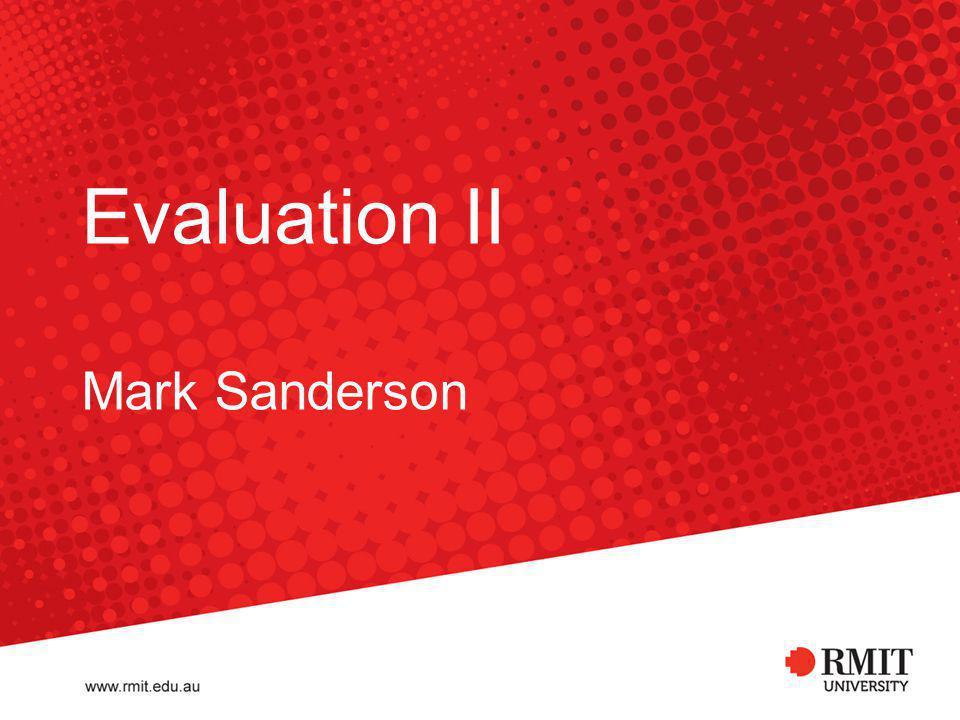 Evaluation II Mark Sanderson