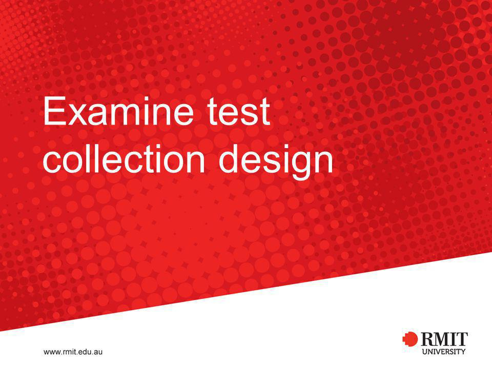 Examine test collection design