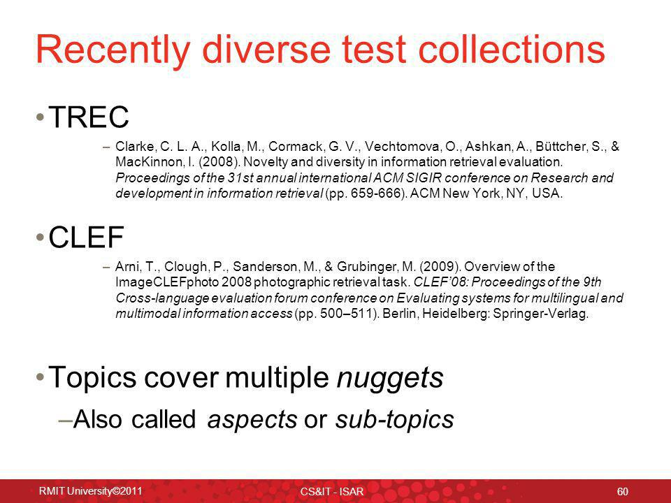 Recently diverse test collections TREC –Clarke, C.
