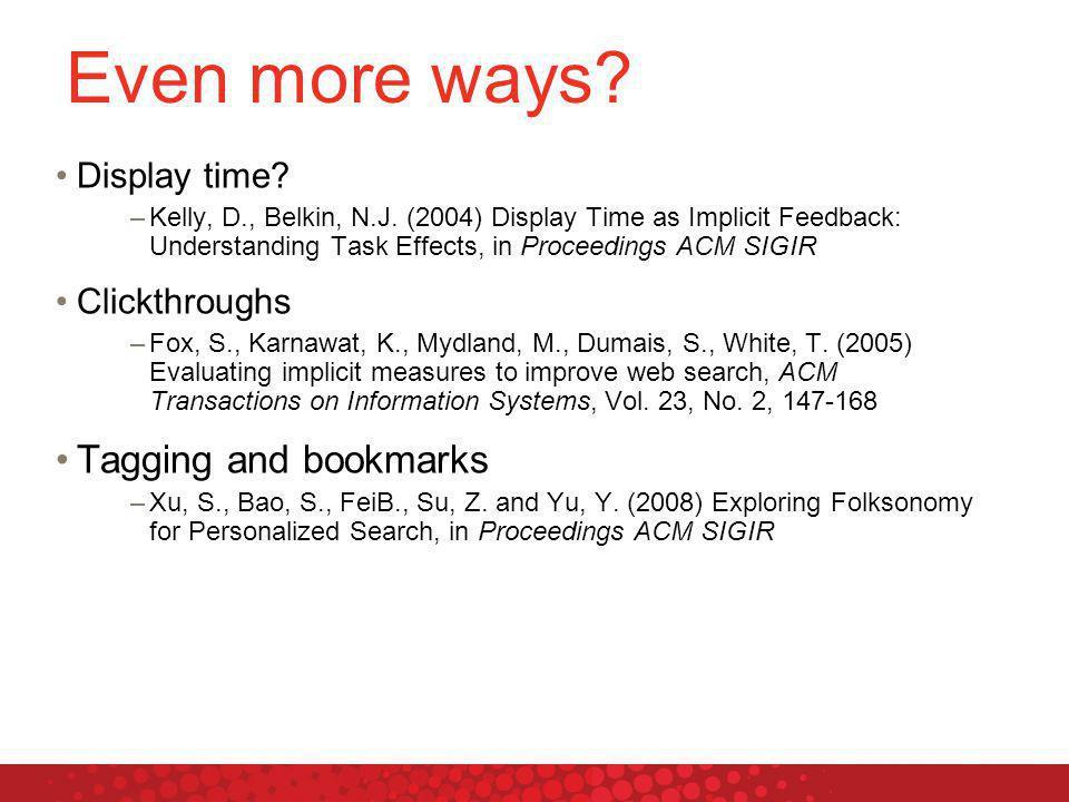 Even more ways. Display time. –Kelly, D., Belkin, N.J.