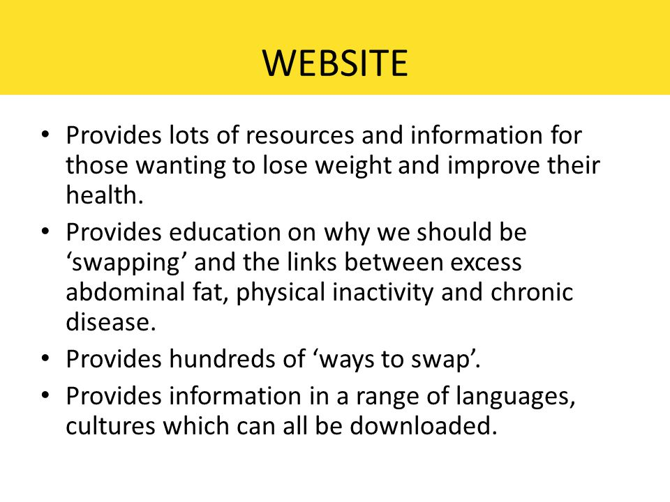 WEBSITE Provides lots of resources and information for those wanting to lose weight and improve their health.