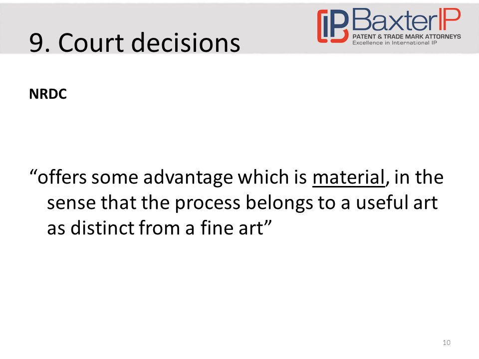 """9. Court decisions NRDC """"offers some advantage which is material, in the sense that the process belongs to a useful art as distinct from a fine art"""" 1"""