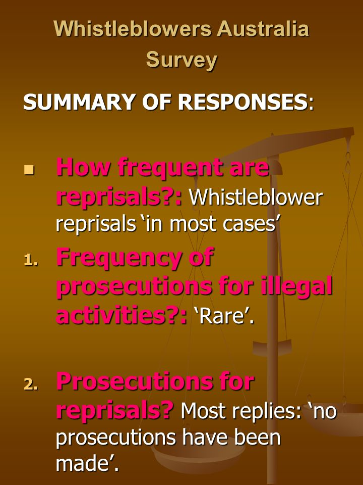 Whistleblowers Australia Survey SUMMARY OF RESPONSES: How frequent are reprisals?: Whistleblower reprisals 'in most cases' How frequent are reprisals?