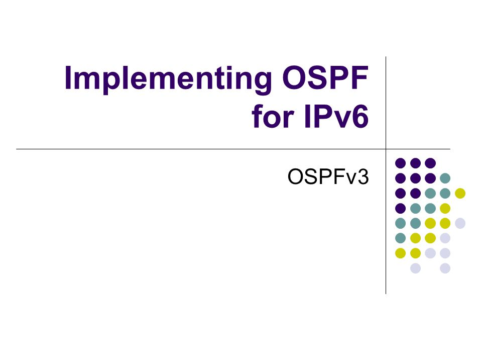 Implementing OSPF for IPv6 OSPFv3