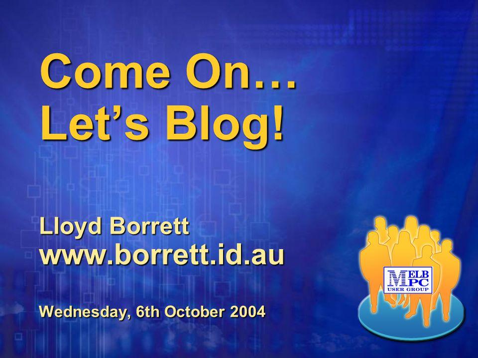 Agenda What's a blog.What's a blog. Why blog. Why blog.