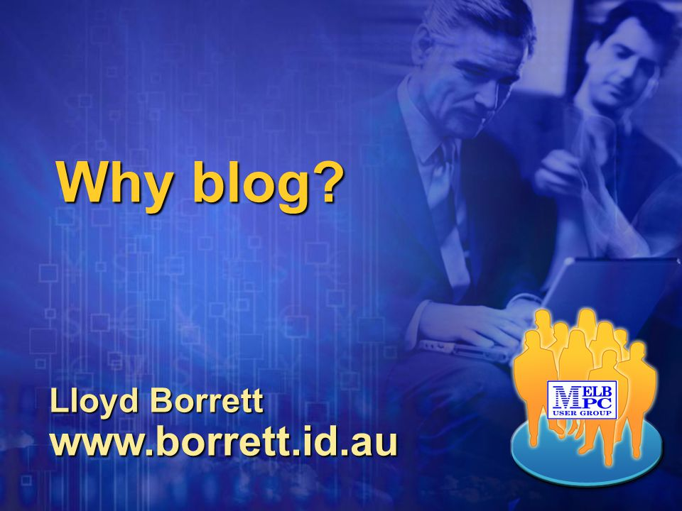 Why blog Lloyd Borrett