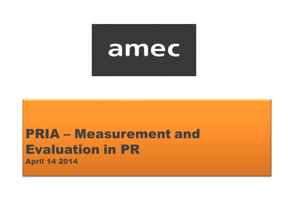 PRIA – Measurement and Evaluation in PR April 14 2014