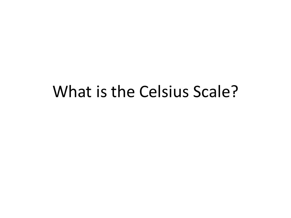 What is the Celsius Scale