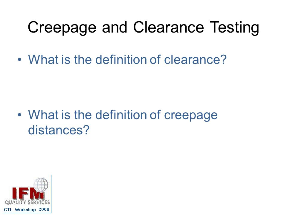 The Background (that almost everyone in this community knows…..) Most laboratories measure Clearance distances well.