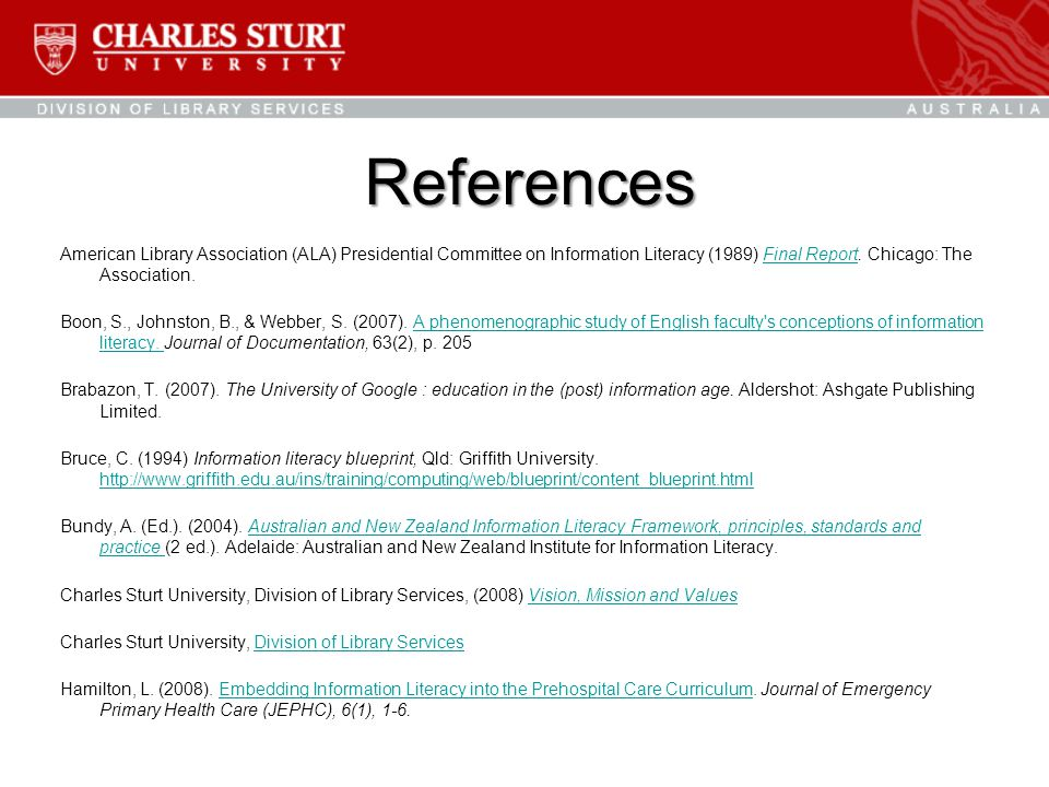 References American Library Association (ALA) Presidential Committee on Information Literacy (1989) Final Report.