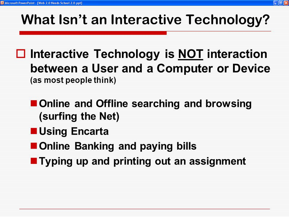 What Isn't an Interactive Technology.