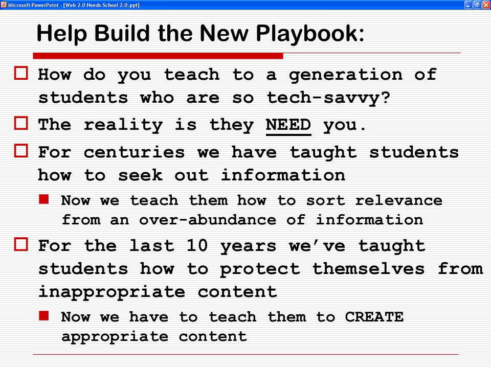 Help Build the New Playbook:  How do you teach to a generation of students who are so tech-savvy.