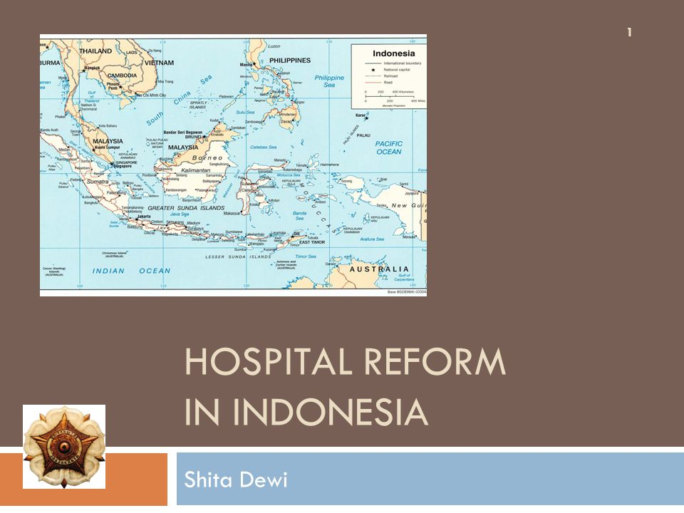 Context Background The history of hospital development in Indonesia The growth of health care industry Missionary The international market of health care industry Health system development Hospital management Globalization 2