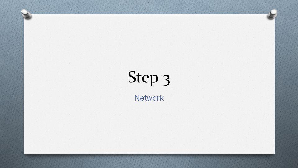Step 3 Network