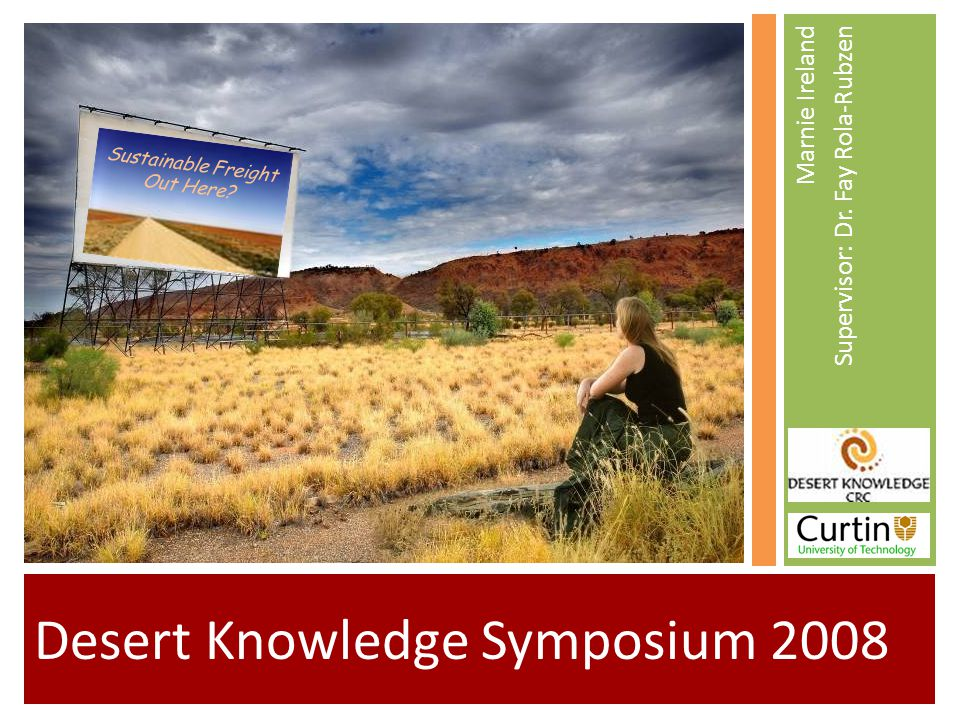 Desert Knowledge Symposium 2008 Marnie Ireland Supervisor: Dr.
