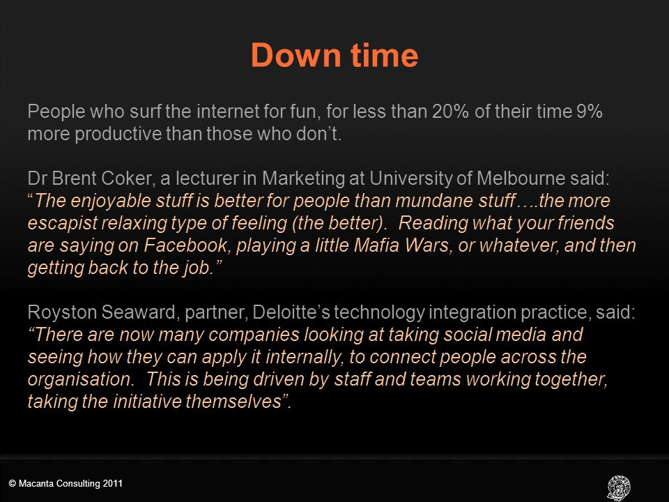 Down time People who surf the internet for fun, for less than 20% of their time 9% more productive than those who don't.