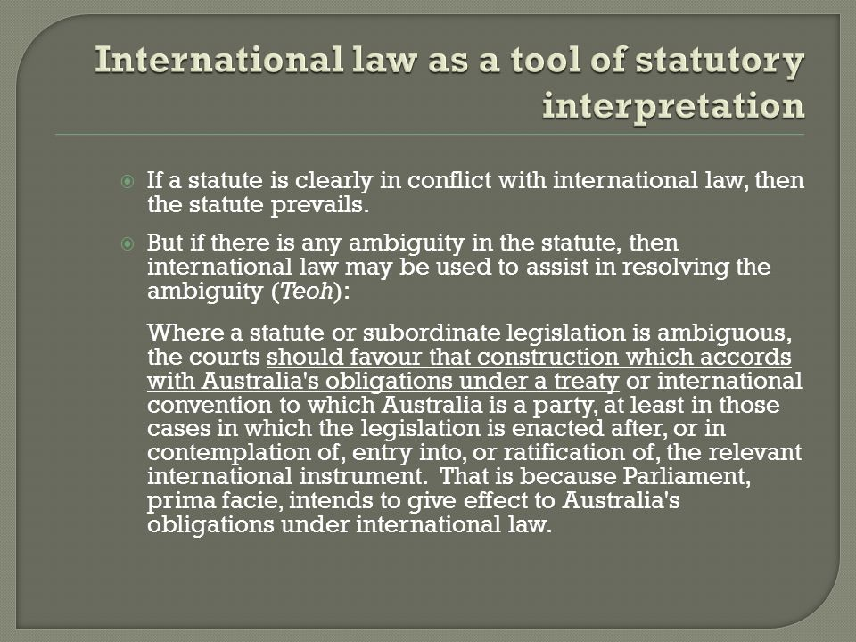  If a statute is clearly in conflict with international law, then the statute prevails.