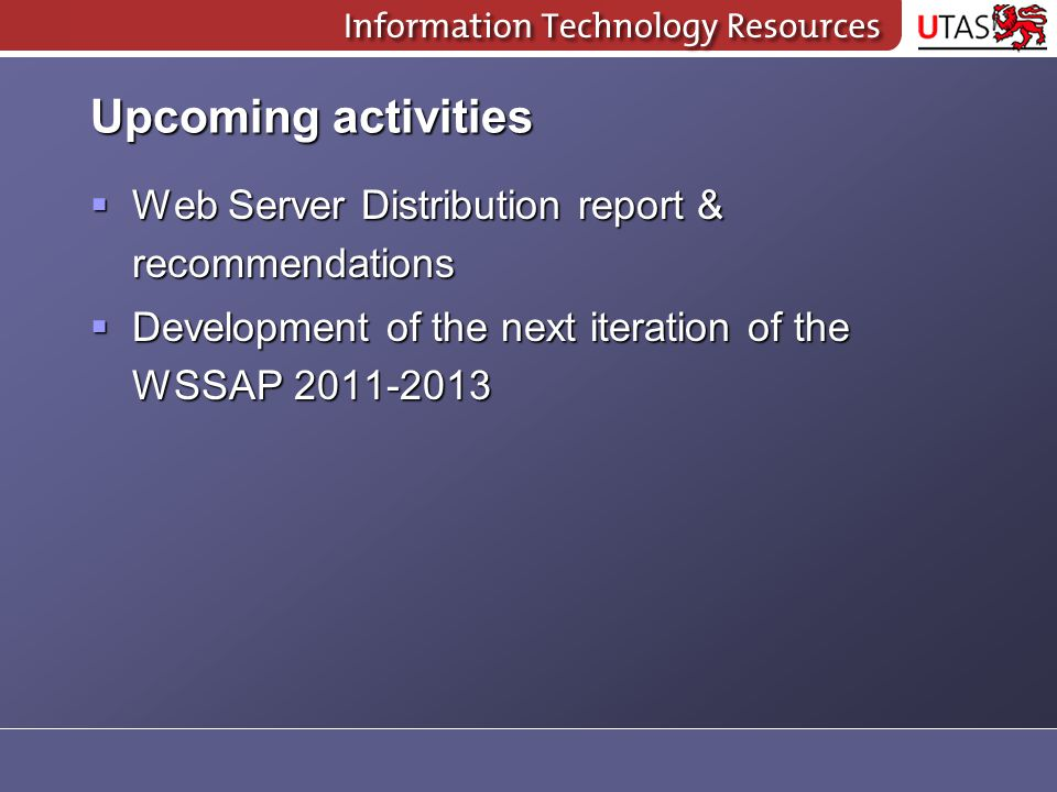 Upcoming activities  Web Server Distribution report & recommendations  Development of the next iteration of the WSSAP 2011-2013
