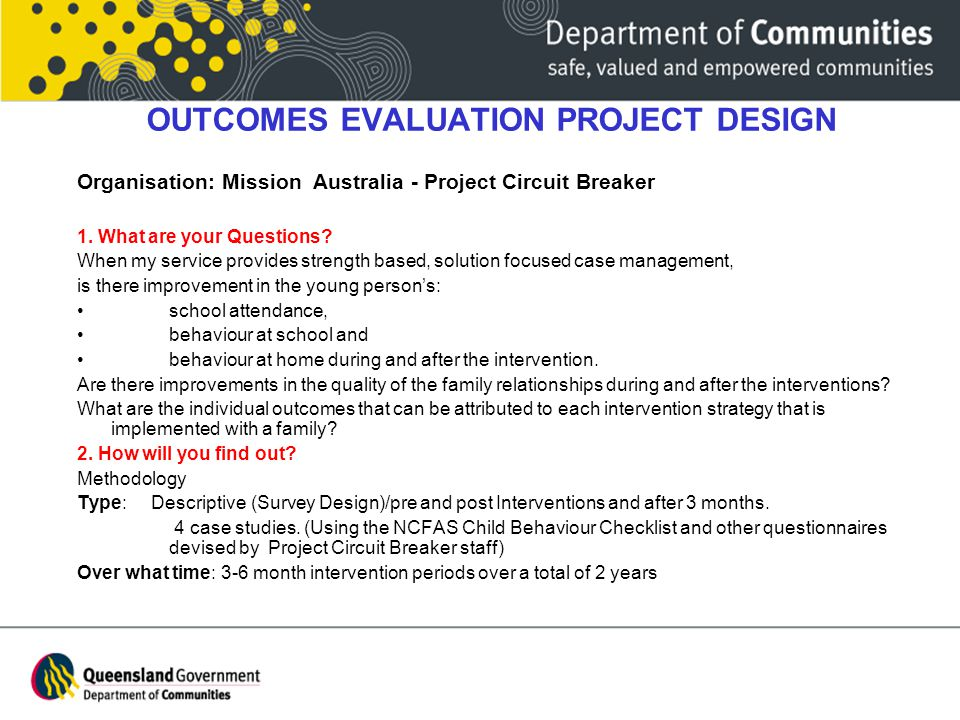 OUTCOMES EVALUATION PROJECT DESIGN Organisation: Mission Australia - Project Circuit Breaker 1.