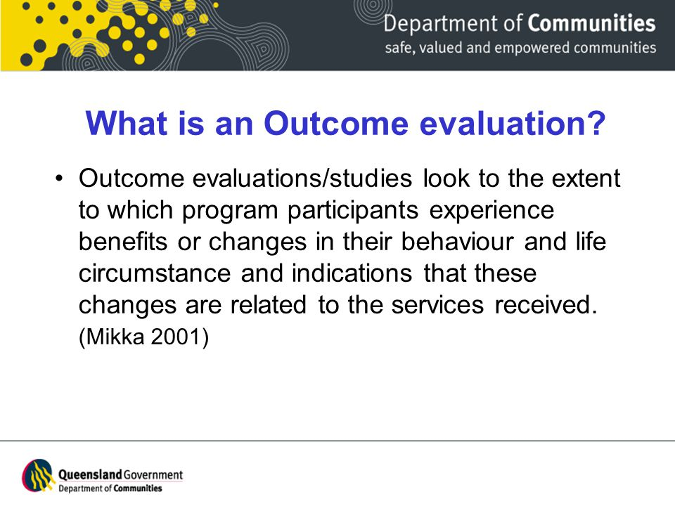 What is an Outcome evaluation.