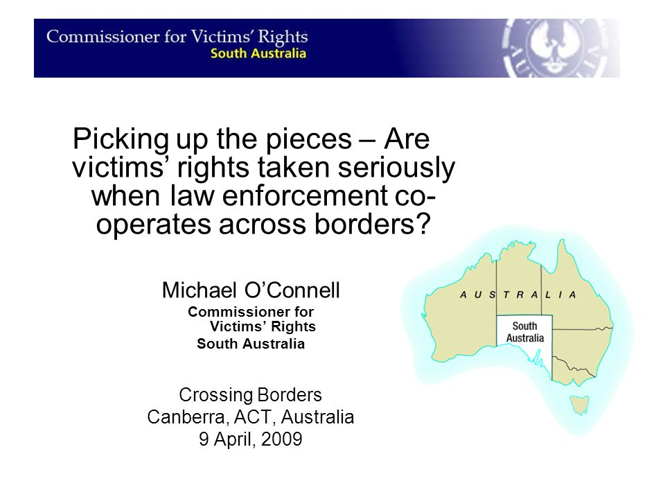 Picking up the pieces – Are victims' rights taken seriously when law enforcement co- operates across borders.