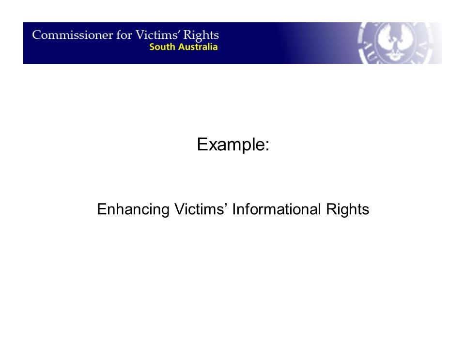 Example: Enhancing Victims' Informational Rights