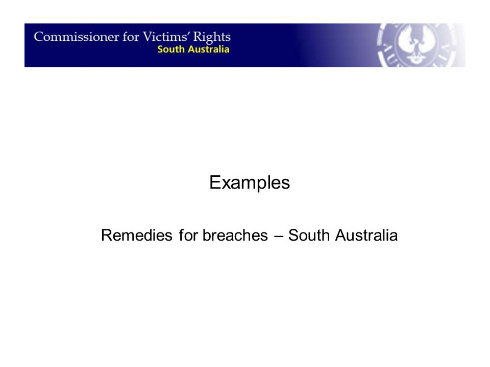 Examples Remedies for breaches – South Australia