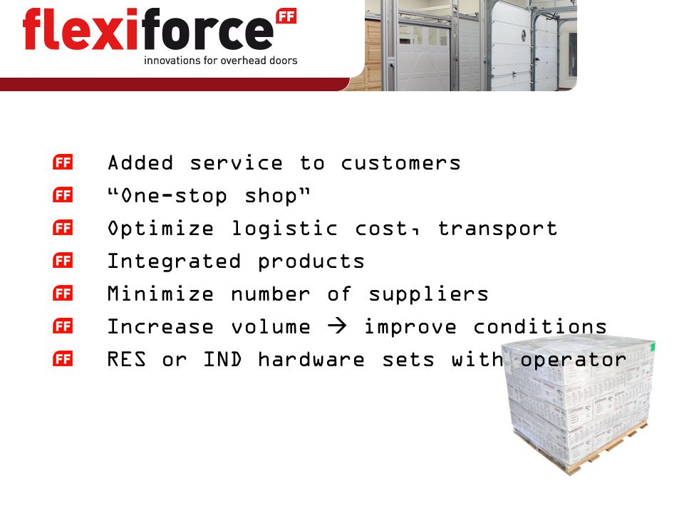 """Added service to customers """"One-stop shop"""" Optimize logistic cost, transport Integrated products Minimize number of suppliers Increase volume  improv"""