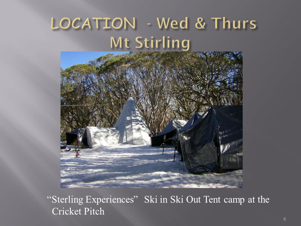 6 Sterling Experiences Ski in Ski Out Tent camp at the Cricket Pitch