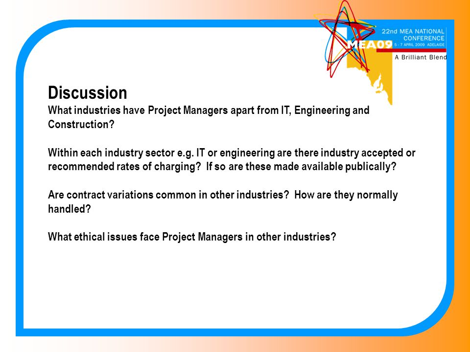 Discussion What industries have Project Managers apart from IT, Engineering and Construction.