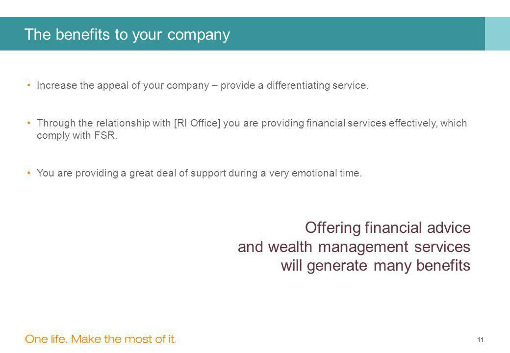 11 The benefits to your company Increase the appeal of your company – provide a differentiating service.