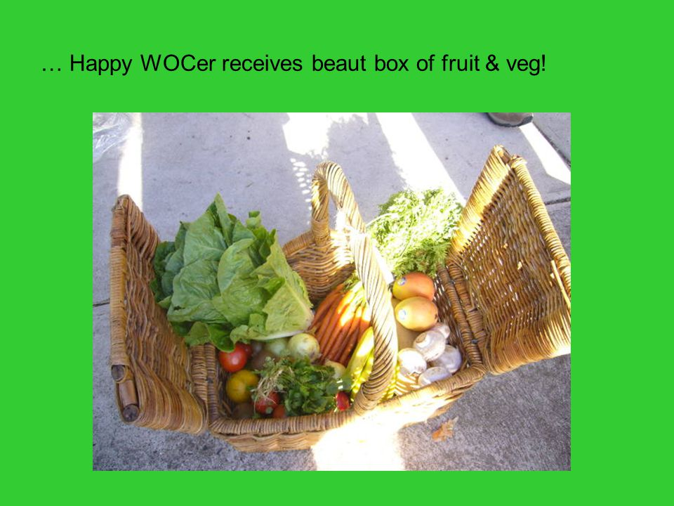 … Happy WOCer receives beaut box of fruit & veg! (photo of happy WOCer)